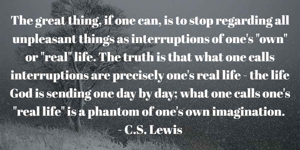 C.S. Lewis - Life's Interruptions